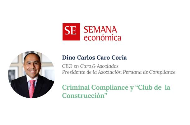 """Criminal Compliance Y El """"Club De La Construcción"""""""